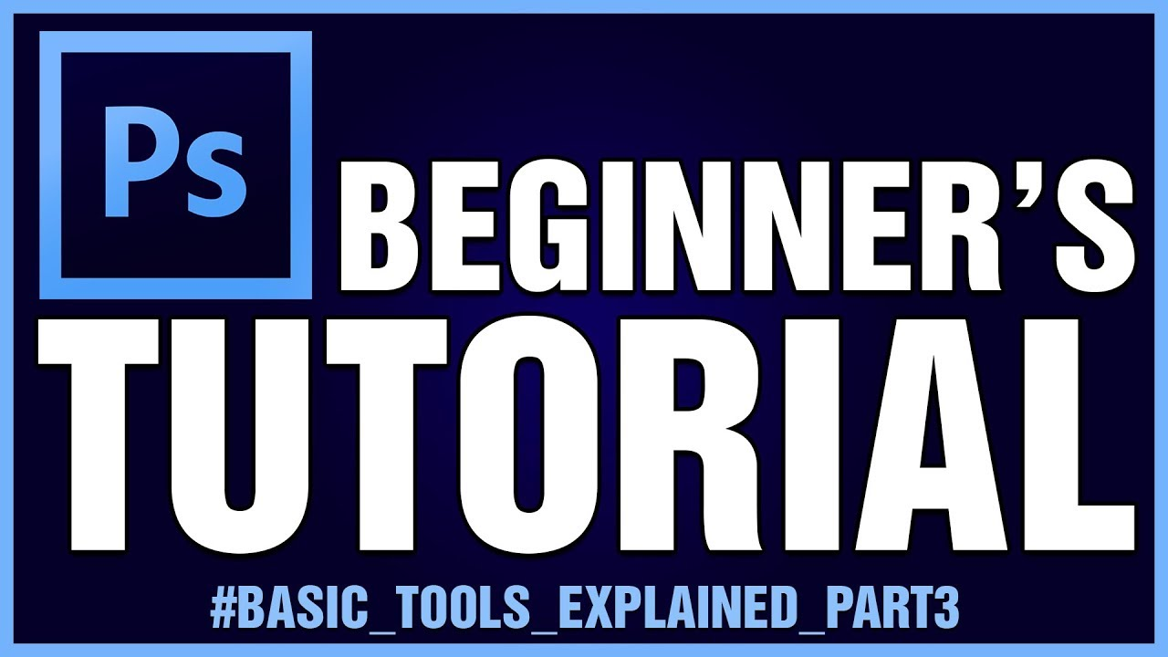 Adobe photoshop tutorials basic guides for beginners basic adobe photoshop tutorials basic guides for beginners basic tools explained part 3 baditri Image collections