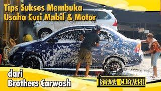 Ini Dia Kiat Sukses Membuka Usaha Cuci Mobil & Motor dari Brothers Carwash.