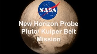 NASA New Horizons Probe Pluto/ Kuiper Belt Mission
