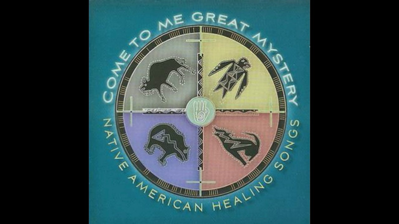 Come To Me Great Mystery - Native American Healing Songs (FULL ALBUM)