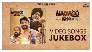 Nadhoo Khan ( Jukebox) Harish Verma   Wamiqa Gabbi   New Punjabi Songs 2019   White Hill Music