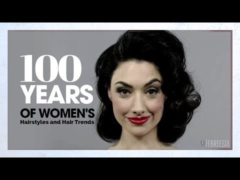 100 Years of Women's Hairstyles and Hair Trends