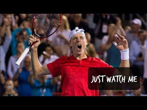 Denis Shapovalov - Just Watch Me (HD)