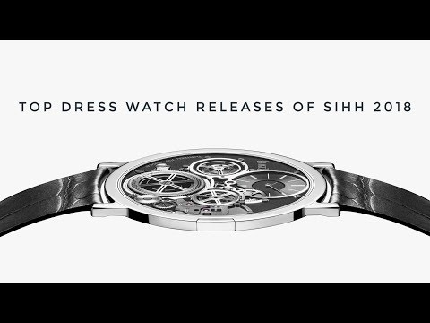 Top Dress Watch Releases of SIHH 2018