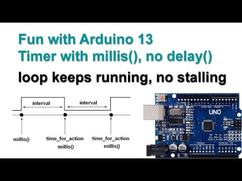 Fun With Arduino 13 Timer With Millis(), No Delay(), Multitasking