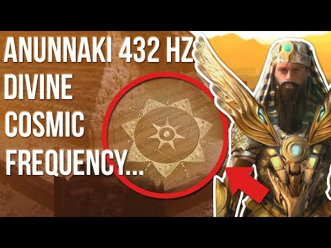 "Anunnaki 432 Hz Divine Cosmic Frequency Knowledge ""gifted"" To Humanity by Enki~Ea"