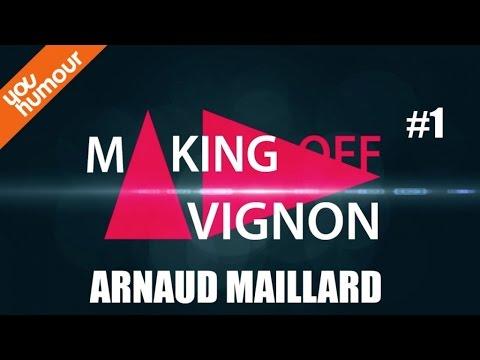 Making-Off Avignon #1 - Arnaud MAILLARD