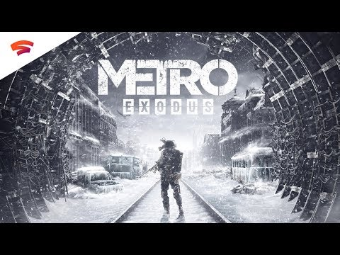 Metro Exodus - Official Launch Trailer | Stadia