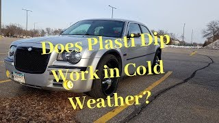 Plasti dip in BELOW 30 degrees weather