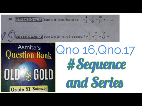 Asmita Old is gold grade 11 solutions | Chapter: Sequence and series/Q no  16 and Q no 17