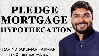 Pledge vs Hypothecation vs Mortgage - Explained in Hindi by MRHelpEducation