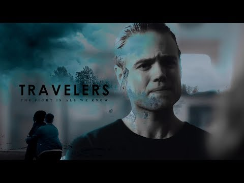 Travelers • The fight is all we know