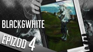 Black & White - #04 - Jesteś prawdziwy?