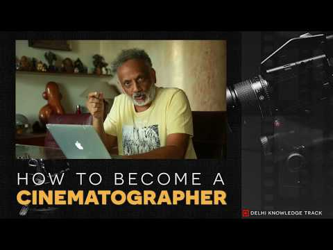 How to Become a Cinematographer | By Eminent Bollywood Cinematographer Gopal Shah