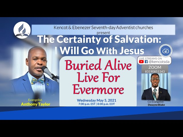 Buried Alive, Live For Evermore - The Certainty of Salvation - May 5,  2021 - Kencot SDA Church