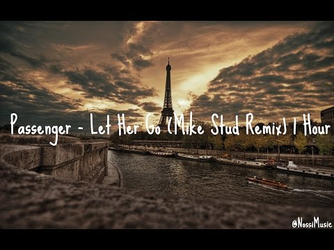 Passenger - Let Her Go (Mike Stud Remix) [1 HOUR] | No Copyright Music