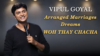 Arranged Marriage, Dreams, WOH THAY CHACHA | VIPUL GOYAL | Stand Up Comedy