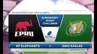2018 SuperSport Rugby Challenge | EP Elephants vs SWD Eagles