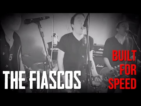 The Fiascos - Built For Speed