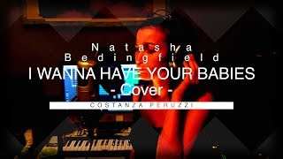 I wanna have your babies COVER by Costanza Peruzzi