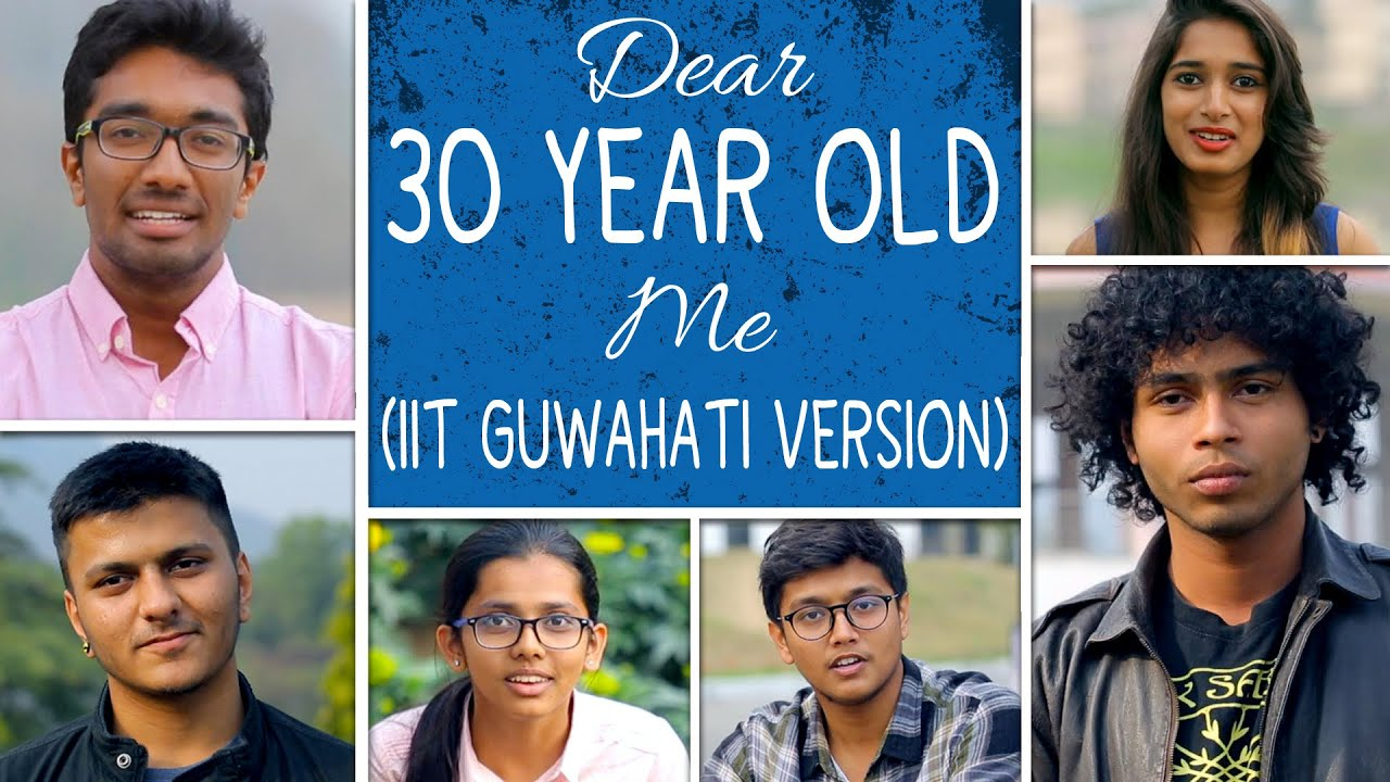 Dear 30 Year Old Me (IIT Guwahati Version) #BeingIndian