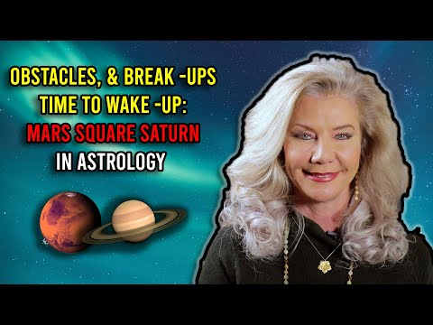 Obstacles, and Break-Ups, Time to Wake-Up: Mars Square Saturn in Astrology