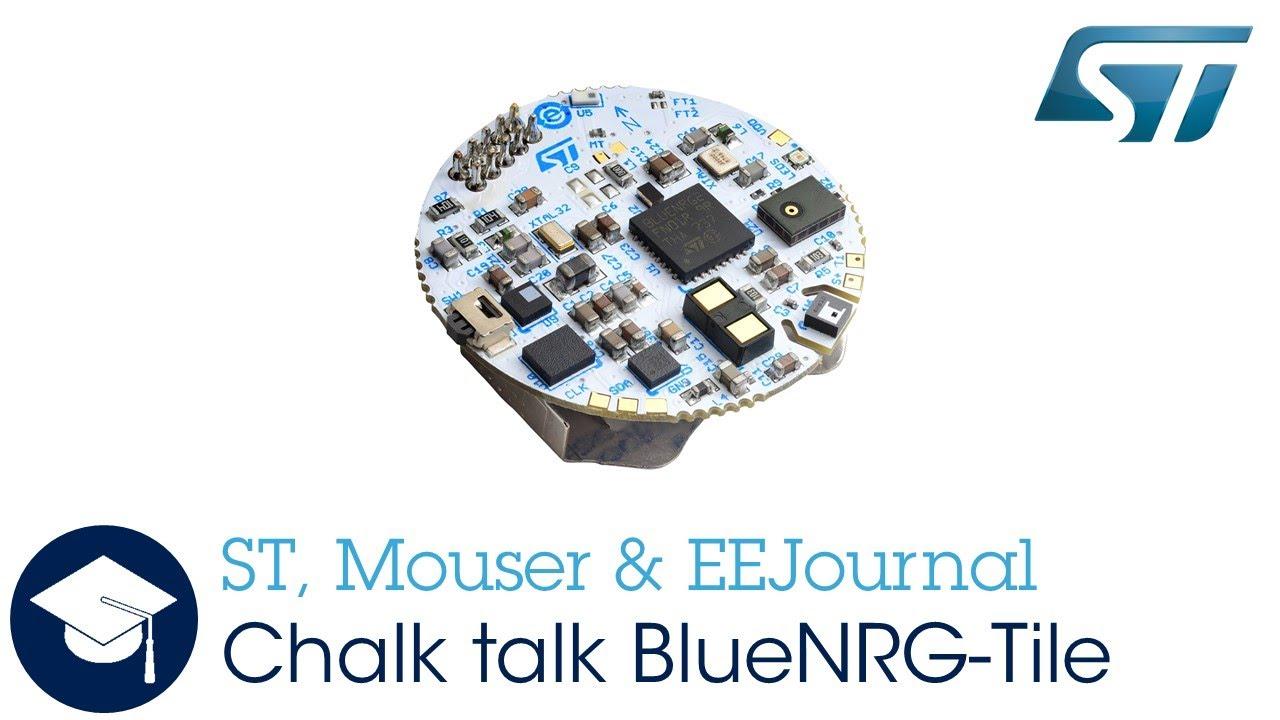 STMicroelectronics & Mouser Electronic - Chalk Talk BlueNRG-Tile