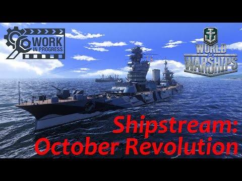 Shipstream 03/07/17: October Revolution (WiP)