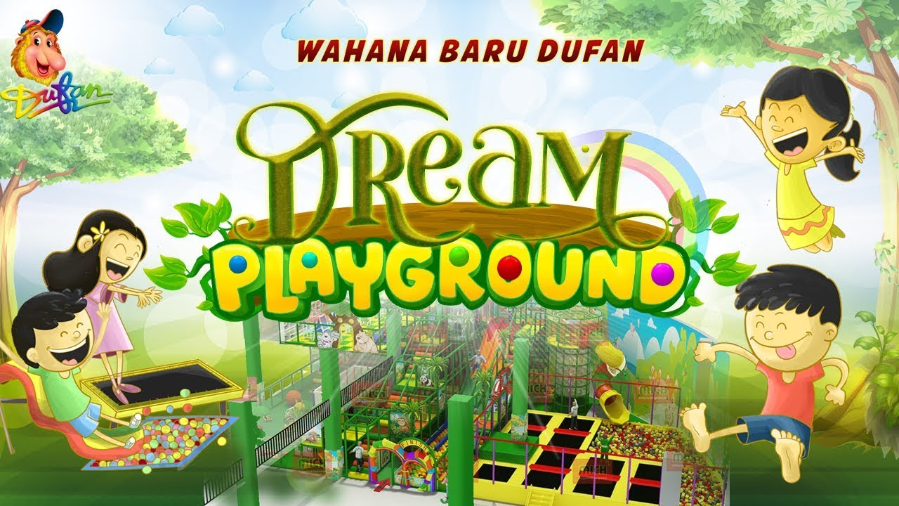 WAHANA BARU DUFAN : DREAM PLAYGROUND - YouTube