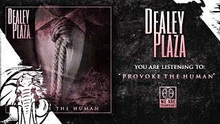 Dealey Plaza - Provoke The Human - (Full Stream) (HD)