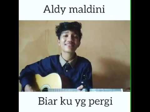Aldy maldini-Biar aku yang pergi cover @muhammadnovaldii