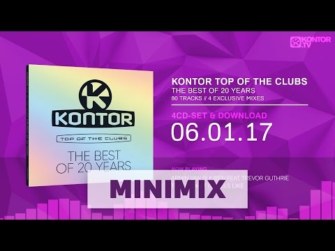 Kontor Top Of The Clubs - The Best Of 20 Years (Official Minimix HD)