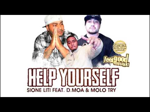 Sione Liti Feat. D.Moa & Molo Try - Help Yourself (( Full Version ))