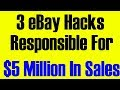 How To Make Money On eBay: 3 Hacks That Drove $5Million In Sales