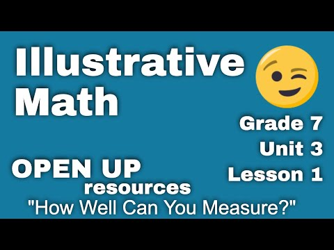 "7th Grade Illustrated Mathematics: Unit 3, Lesson 1 ""How Well Can You Measure?"" thumbnail"