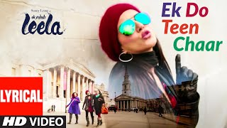 'Ek Do Teen Chaar' Full Song (Lyrical) | Sunny Leone | Neha Kakkar, Tony Kakkar | Ek Paheli Leela