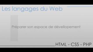 Formation en HTML CSS PHP - Partie 1 - Préparer son espace de dévellopement