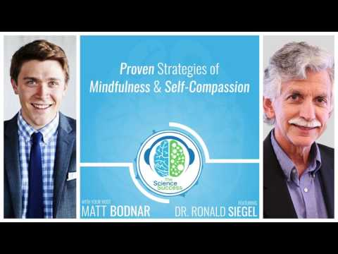 Proven Strategies of Mindfulness and Self-Compassion with Dr. Ronald Siegel