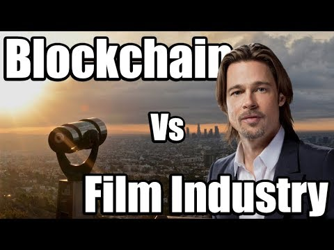 5 Ways Blockchain WILL Change the Film Industry! The Netflix Killer? [Cryptocurrency, Bitcoin]