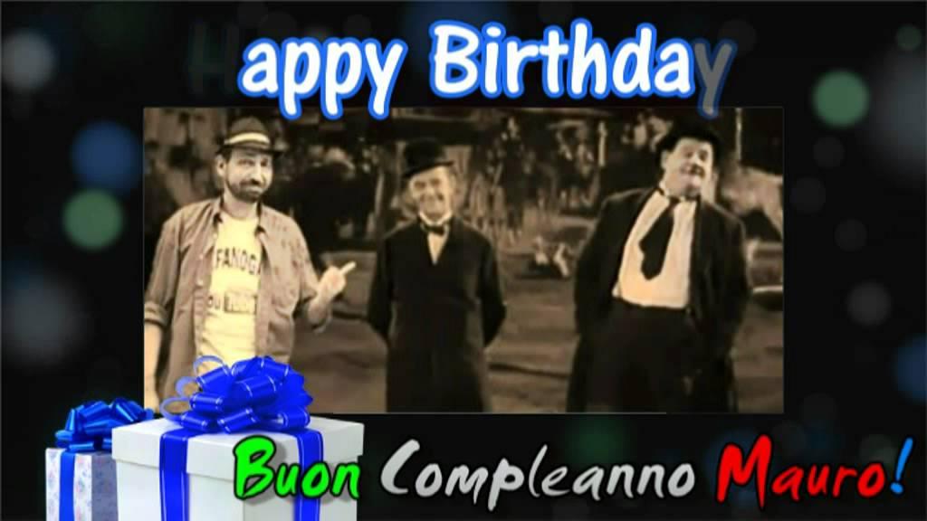 Happy Birthday Buon Compleanno Mauro Youtube