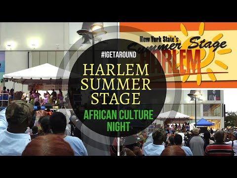 Harlem Summer Stage - African Culture Night - #NYC