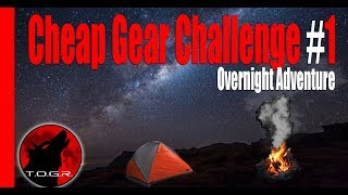 Cheap Gear Challenge #1 - Overnight Adventure - There Will Be Problems