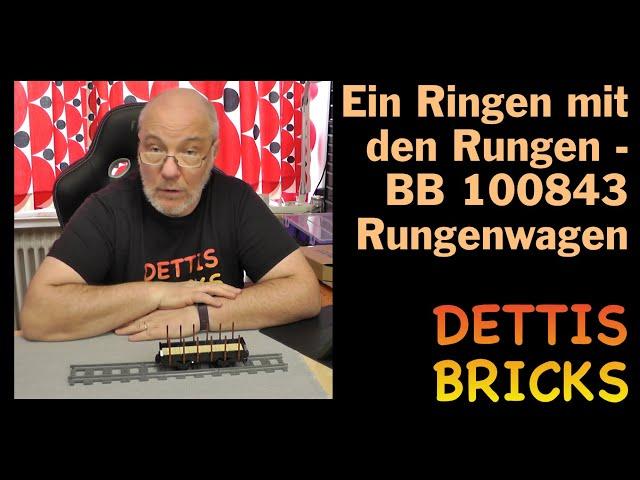 Ein Ringen mit den Rungen - BB 100843 Rungenwagen