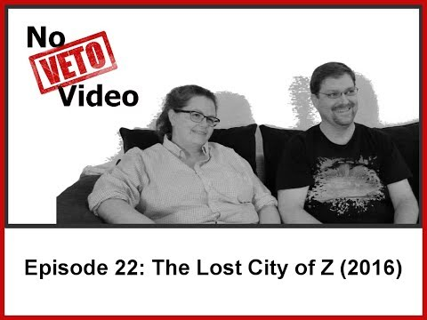 Episode #22 The Lost City of Z