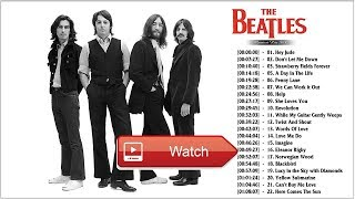 The Beatles Greatest Hits  2018   Best Of The Beatles