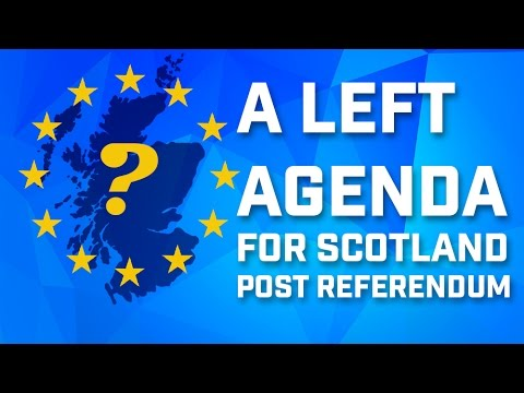 AFTER THE EU: A Left Agenda for Scotland