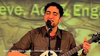 Raef, Tala' Al Badru Alayna | 2012 MAS-ICNA Convention | Chicago