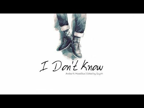 Lyrics || I Don't Know - Andiez ft. MceeBlue