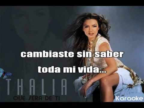 QUE SERA DE TI  Thalia Karaoke