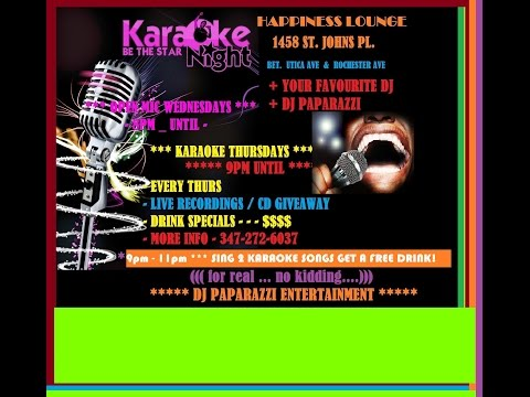 KARAOKE THURS - @ HAPPINESS LOUNGE - 9PM - UNTIL ??? ((DJ PAPARAZZI ENTERTAINMENT))